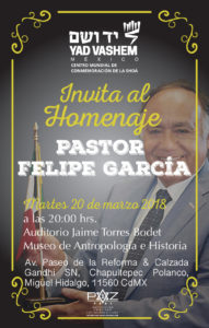 YAD VASHEM - México - INVITA AL HOMENAJE : PASTOR FELIPE GARCÍA @ Auditorio Jaime Torres Bodet  | Ciudad de México | Ciudad de México | México